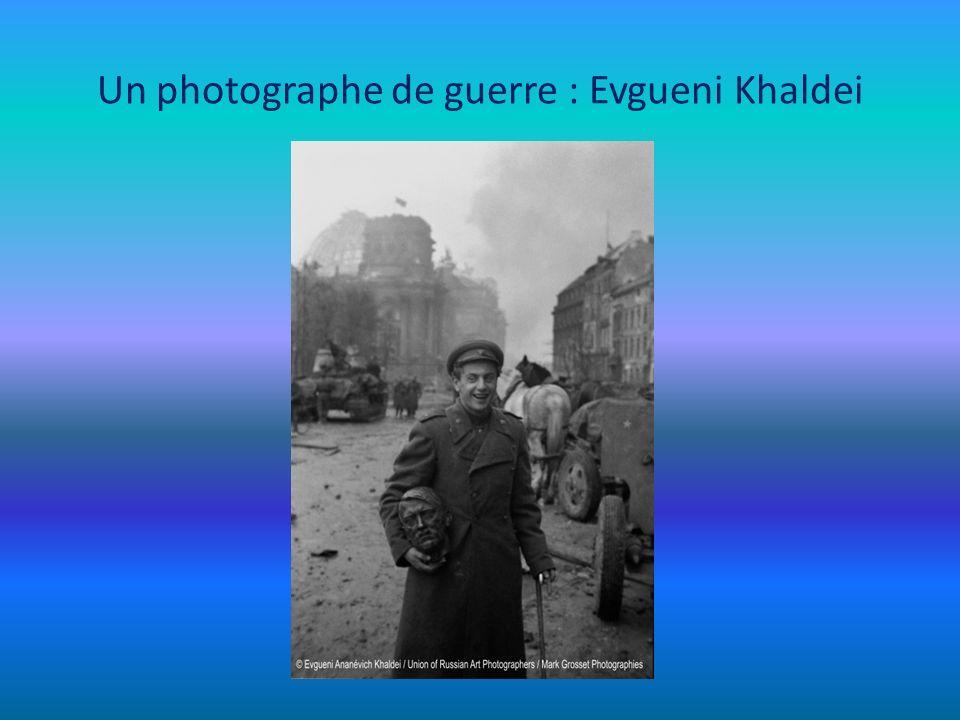 Un photographe de guerre : Evgueni Khaldei