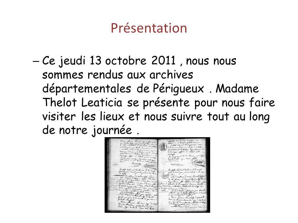 Présentation – Ce jeudi 13 octobre 2011, nous nous sommes rendus aux archives départementales de Périgueux.