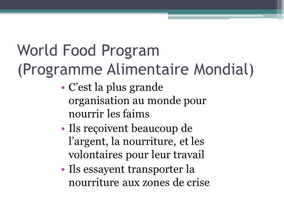 Si nous donnons largent a le WFP, nous pouvons mettre un terme à la famine et à la malnutrition