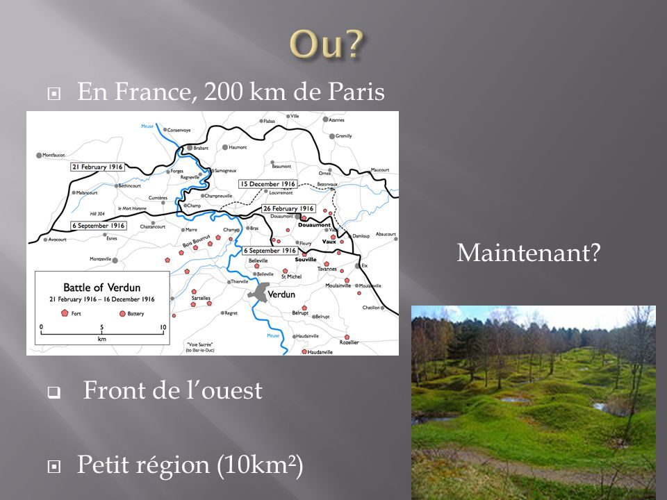 En France, 200 km de Paris Front de louest Petit région (10km²) Maintenant