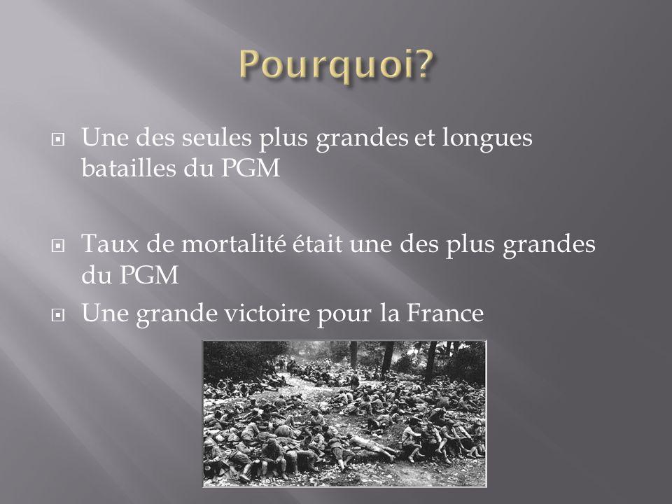 Une des seules plus grandes et longues batailles du PGM Taux de mortalité était une des plus grandes du PGM Une grande victoire pour la France