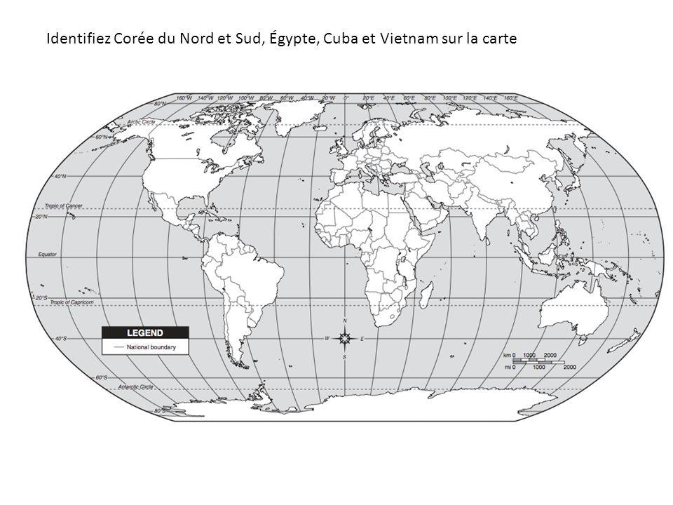Identifiez Corée du Nord et Sud, Égypte, Cuba et Vietnam sur la carte