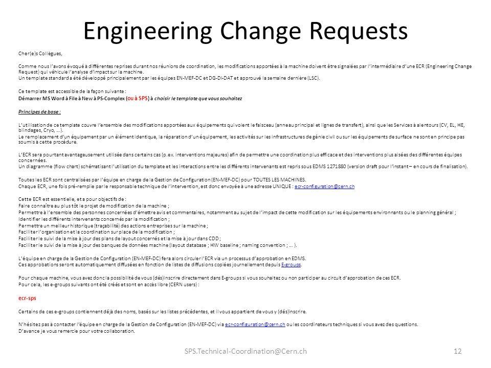 Engineering Change Requests Cher(e)s Collègues, Comme nous lavons évoqué à différentes reprises durant nos réunions de coordination, les modifications