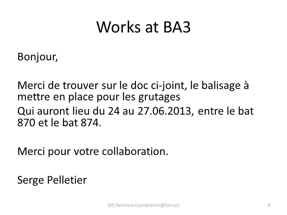 Works at BA3 Bonjour, Merci de trouver sur le doc ci-joint, le balisage à mettre en place pour les grutages Qui auront lieu du 24 au 27.06.2013, entre