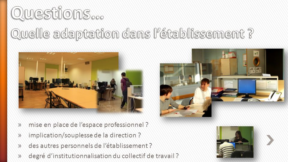 » mise en place de lespace professionnel .» implication/souplesse de la direction .