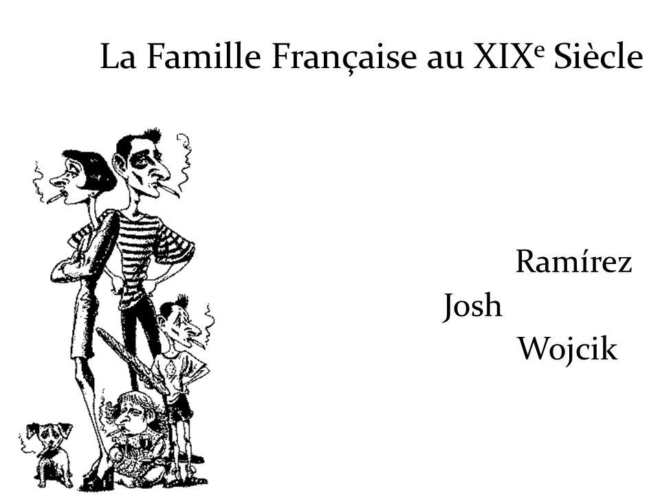 La Famille Française au XIX e Siècle Ramírez Josh Wojcik