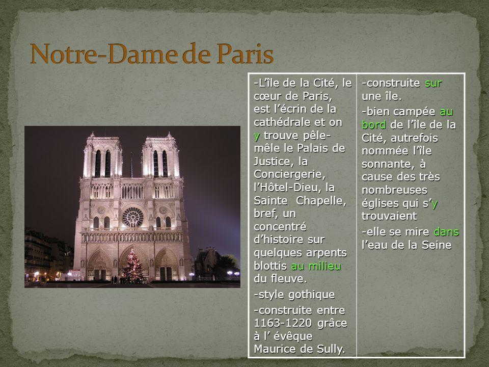 -Lîle de la Cité, le cœur de Paris, est lécrin de la cathédrale et on y trouve pêle- mêle le Palais de Justice, la Conciergerie, lHôtel-Dieu, la Saint