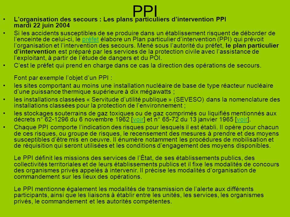 PPI Lorganisation des secours : Les plans particuliers dintervention PPI mardi 22 juin 2004 Si les accidents susceptibles de se produire dans un établ