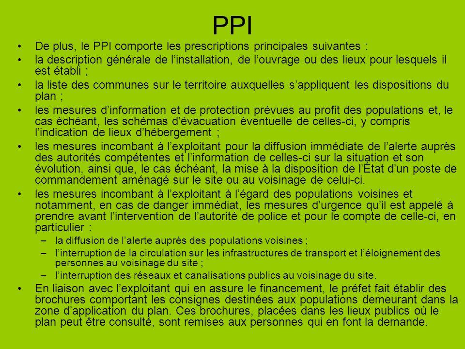 PPI De plus, le PPI comporte les prescriptions principales suivantes : la description générale de linstallation, de louvrage ou des lieux pour lesquel