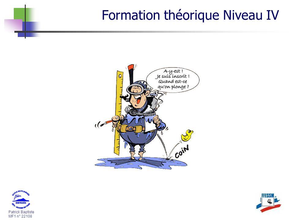 Patrick Baptiste MF1 n° 22108 Formation théorique Niveau IV