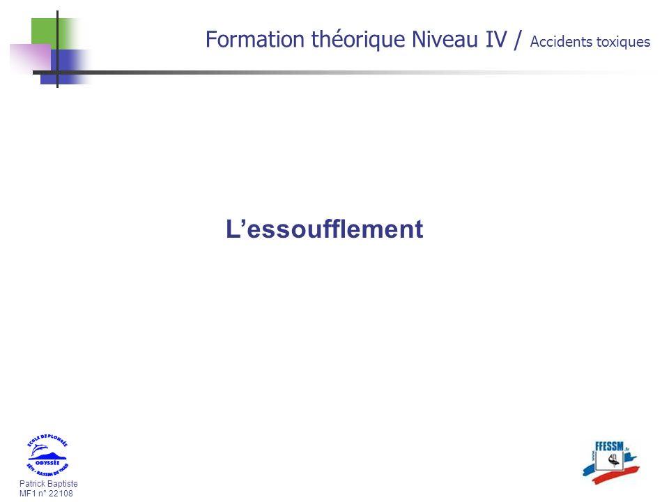 Patrick Baptiste MF1 n° 22108 Formation théorique Niveau IV / Accidents toxiques Lessoufflement