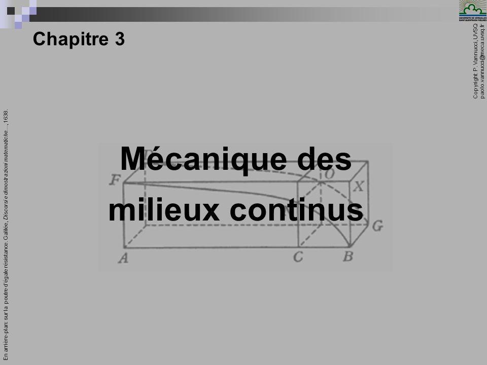 Copyright: P. Vannucci, UVSQ paolo.vannucci@meca.uvsq.fr ________________________________ Mécanique – Chapitre 3 1 Chapitre 3 Mécanique des milieux co
