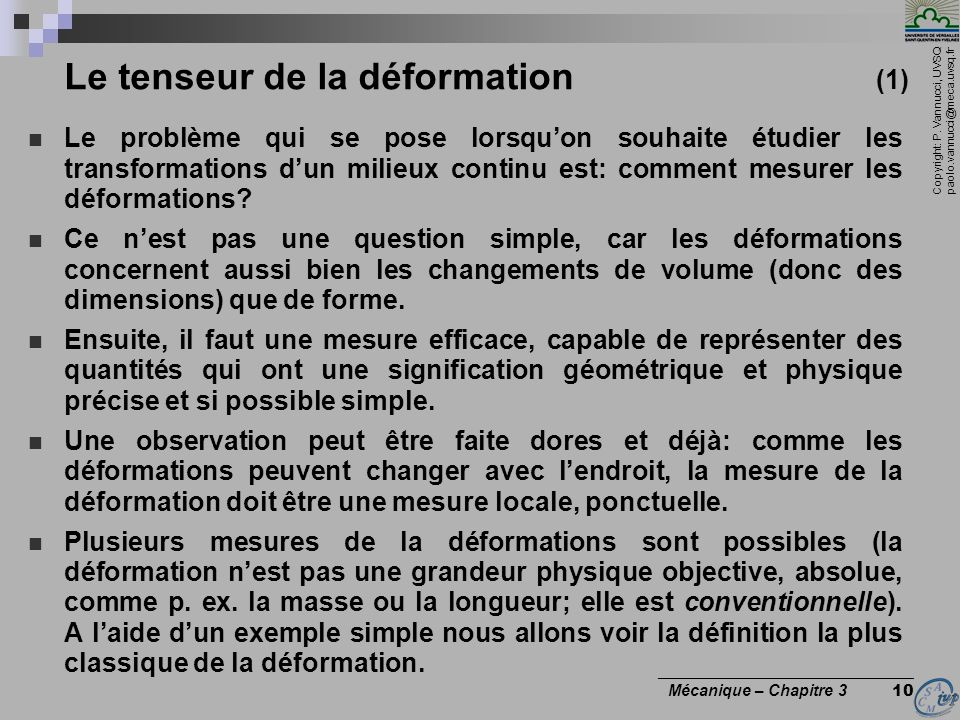 Copyright: P. Vannucci, UVSQ paolo.vannucci@meca.uvsq.fr ________________________________ Mécanique – Chapitre 3 10 Le tenseur de la déformation (1) L
