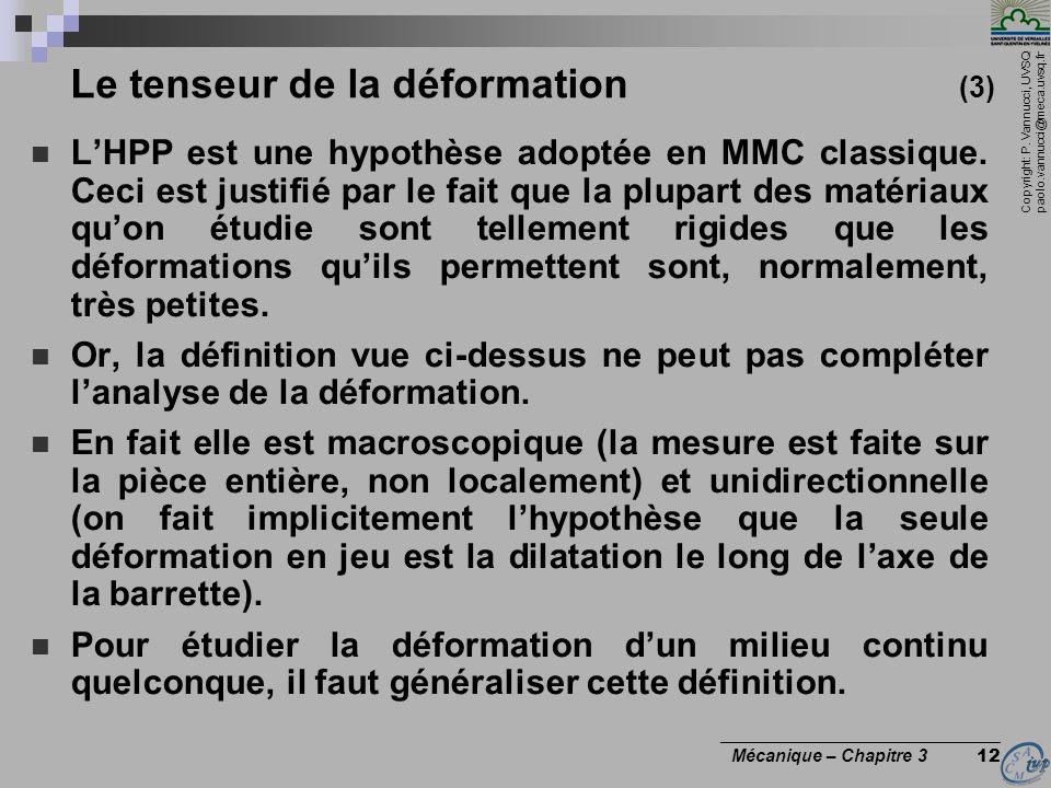 Copyright: P. Vannucci, UVSQ paolo.vannucci@meca.uvsq.fr ________________________________ Mécanique – Chapitre 3 12 Le tenseur de la déformation (3) L