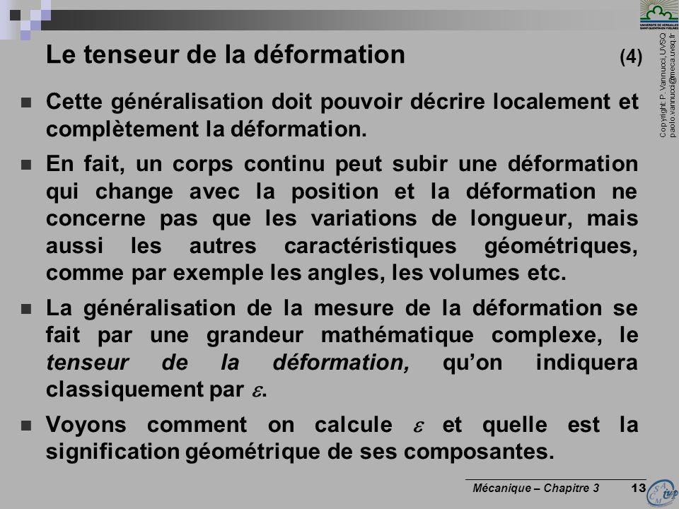 Copyright: P. Vannucci, UVSQ paolo.vannucci@meca.uvsq.fr ________________________________ Mécanique – Chapitre 3 13 Le tenseur de la déformation (4) C