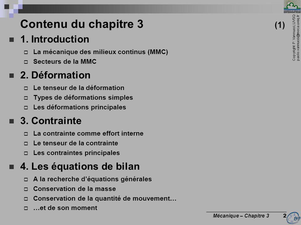 Copyright: P. Vannucci, UVSQ paolo.vannucci@meca.uvsq.fr ________________________________ Mécanique – Chapitre 3 2 Contenu du chapitre 3 (1) 1. Introd