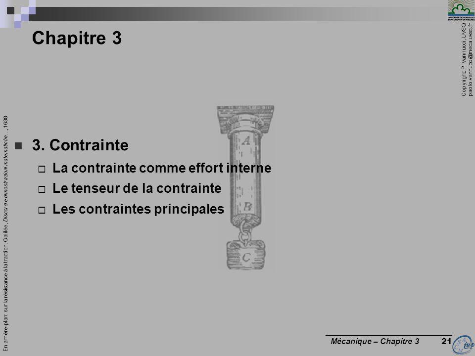 Copyright: P. Vannucci, UVSQ paolo.vannucci@meca.uvsq.fr ________________________________ Mécanique – Chapitre 3 21 Chapitre 3 3. Contrainte La contra