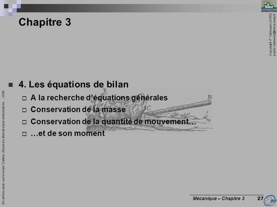 Copyright: P. Vannucci, UVSQ paolo.vannucci@meca.uvsq.fr ________________________________ Mécanique – Chapitre 3 27 Chapitre 3 4. Les équations de bil