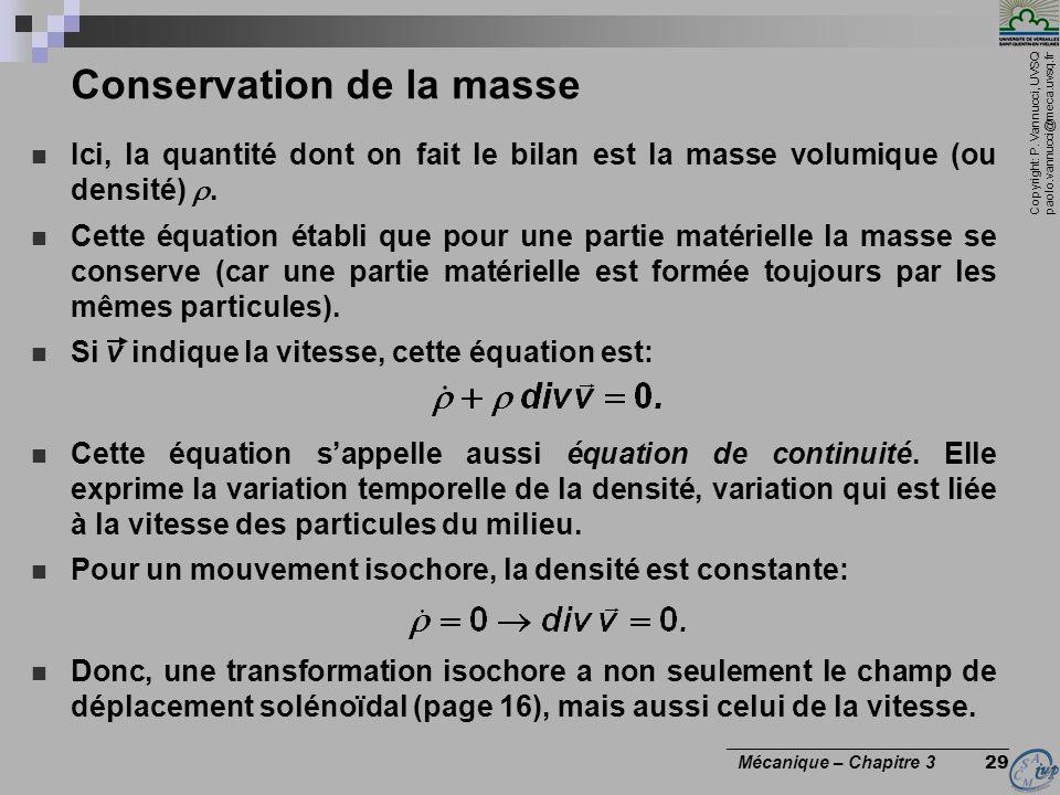 Copyright: P. Vannucci, UVSQ paolo.vannucci@meca.uvsq.fr ________________________________ Mécanique – Chapitre 3 29 Conservation de la masse Ici, la q