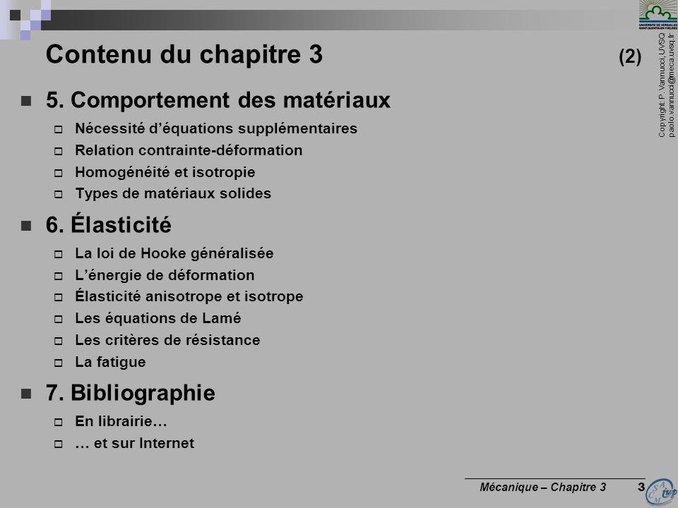 Copyright: P. Vannucci, UVSQ paolo.vannucci@meca.uvsq.fr ________________________________ Mécanique – Chapitre 3 3 Contenu du chapitre 3 (2) 5. Compor