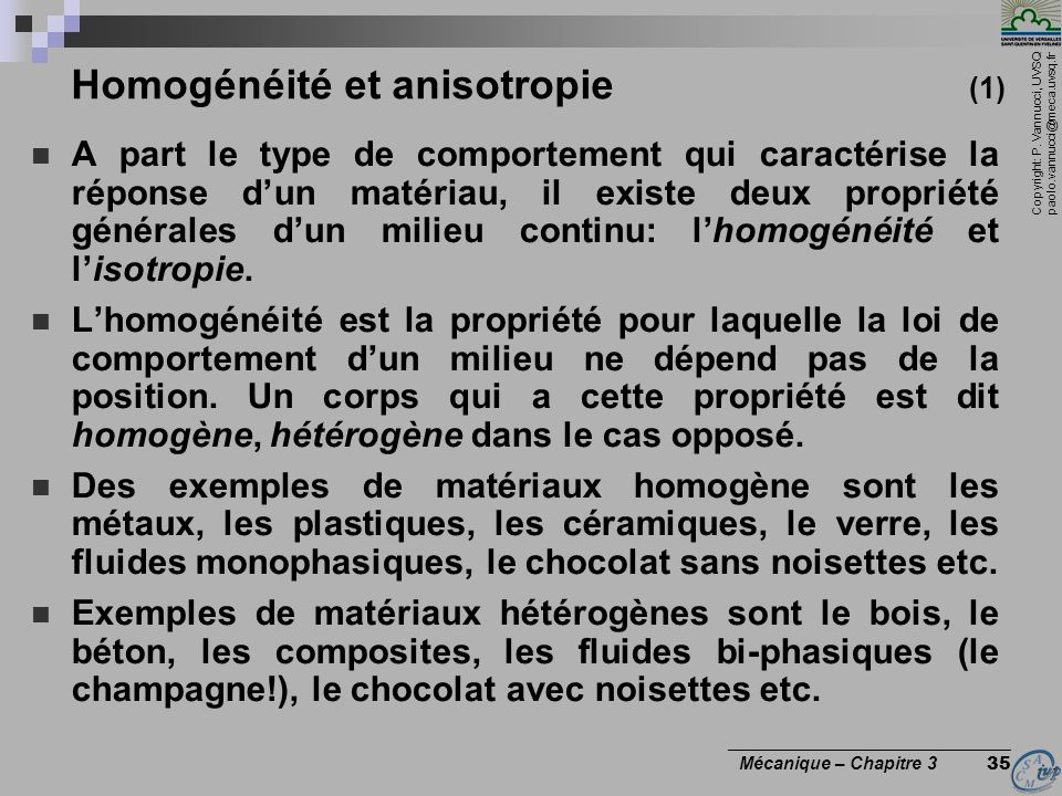 Copyright: P. Vannucci, UVSQ paolo.vannucci@meca.uvsq.fr ________________________________ Mécanique – Chapitre 3 35 Homogénéité et anisotropie (1) A p