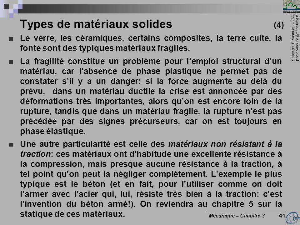 Copyright: P. Vannucci, UVSQ paolo.vannucci@meca.uvsq.fr ________________________________ Mécanique – Chapitre 3 41 Types de matériaux solides (4) Le