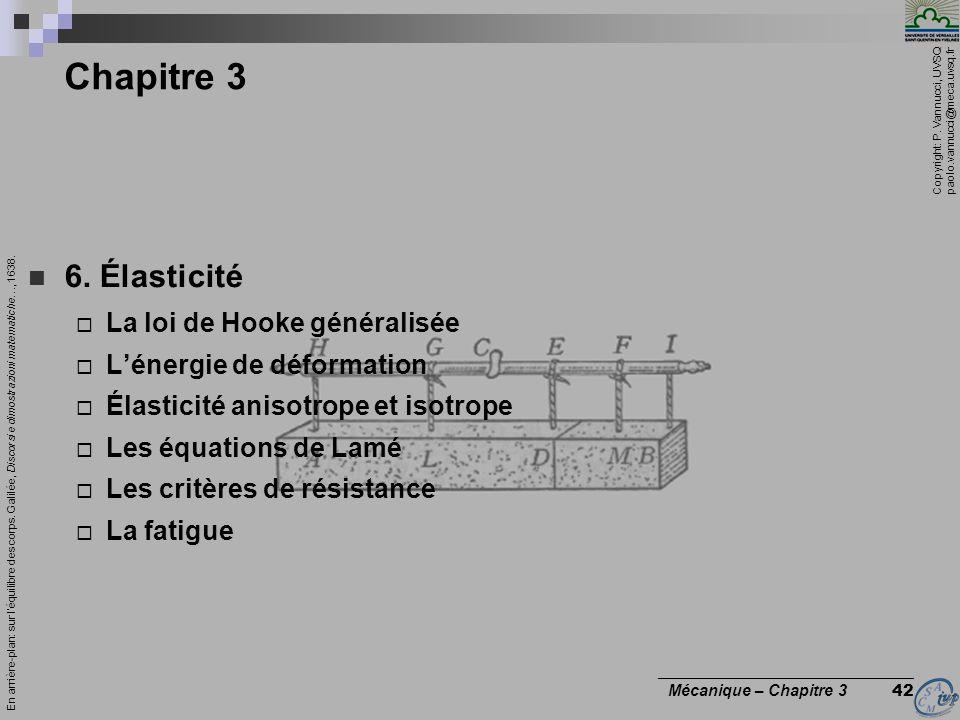 Copyright: P. Vannucci, UVSQ paolo.vannucci@meca.uvsq.fr ________________________________ Mécanique – Chapitre 3 42 Chapitre 3 6. Élasticité La loi de