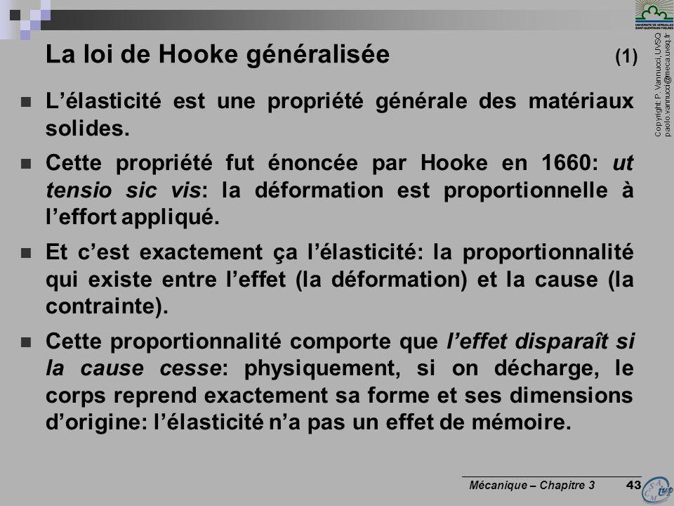 Copyright: P. Vannucci, UVSQ paolo.vannucci@meca.uvsq.fr ________________________________ Mécanique – Chapitre 3 43 La loi de Hooke généralisée (1) Lé