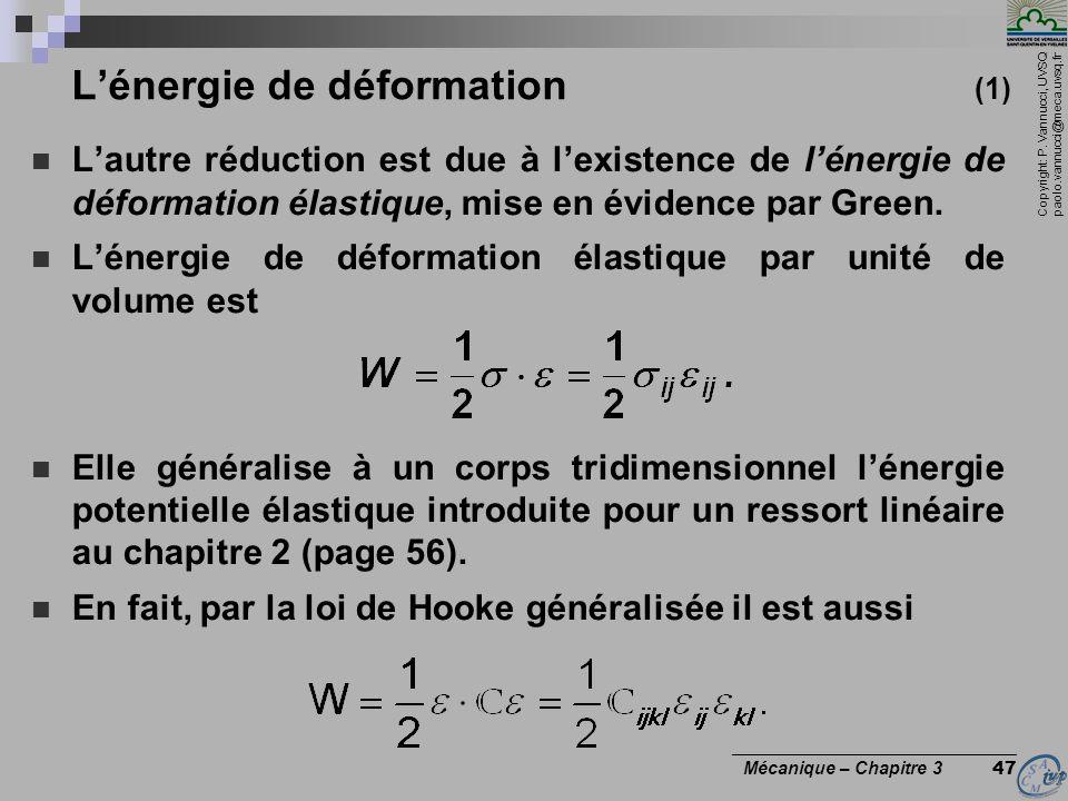 Copyright: P. Vannucci, UVSQ paolo.vannucci@meca.uvsq.fr ________________________________ Mécanique – Chapitre 3 47 Lénergie de déformation (1) Lautre
