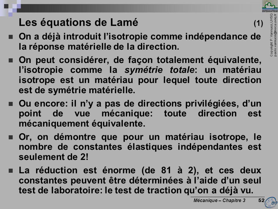 Copyright: P. Vannucci, UVSQ paolo.vannucci@meca.uvsq.fr ________________________________ Mécanique – Chapitre 3 52 Les équations de Lamé (1) On a déj