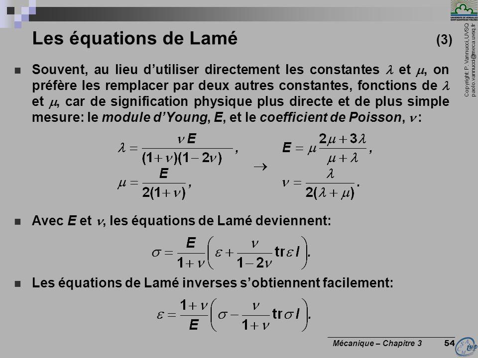 Copyright: P. Vannucci, UVSQ paolo.vannucci@meca.uvsq.fr ________________________________ Mécanique – Chapitre 3 54 Les équations de Lamé (3) Souvent,