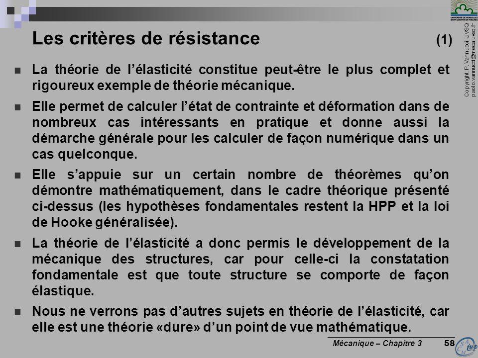 Copyright: P. Vannucci, UVSQ paolo.vannucci@meca.uvsq.fr ________________________________ Mécanique – Chapitre 3 58 Les critères de résistance (1) La
