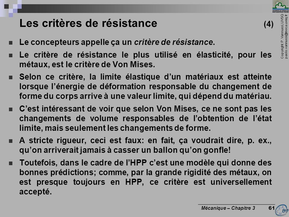 Copyright: P. Vannucci, UVSQ paolo.vannucci@meca.uvsq.fr ________________________________ Mécanique – Chapitre 3 61 Les critères de résistance (4) Le