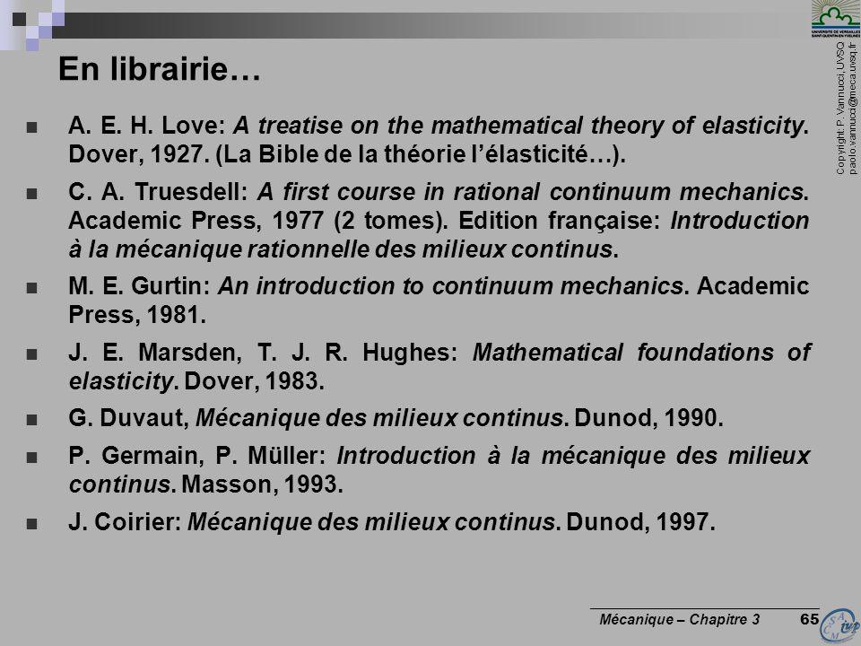 Copyright: P. Vannucci, UVSQ paolo.vannucci@meca.uvsq.fr ________________________________ Mécanique – Chapitre 3 65 En librairie… A. E. H. Love: A tre