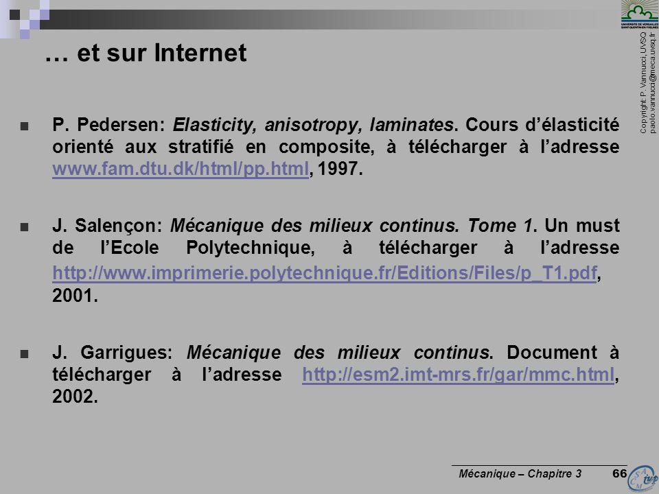Copyright: P. Vannucci, UVSQ paolo.vannucci@meca.uvsq.fr ________________________________ Mécanique – Chapitre 3 66 … et sur Internet P. Pedersen: Ela