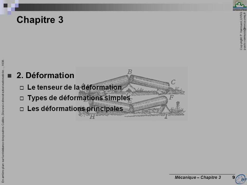 Copyright: P. Vannucci, UVSQ paolo.vannucci@meca.uvsq.fr ________________________________ Mécanique – Chapitre 3 9 Chapitre 3 2. Déformation Le tenseu