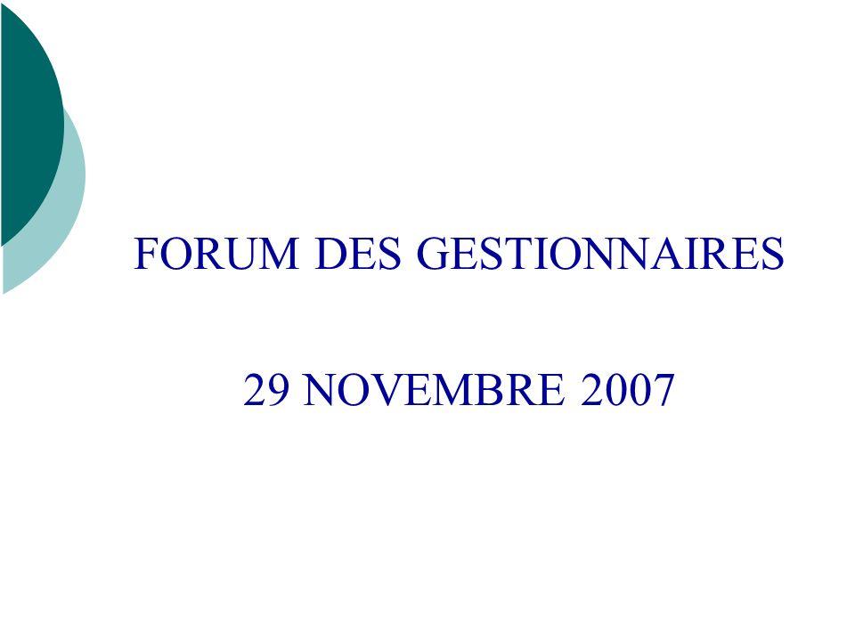 FORUM DES GESTIONNAIRES 29 NOVEMBRE 2007