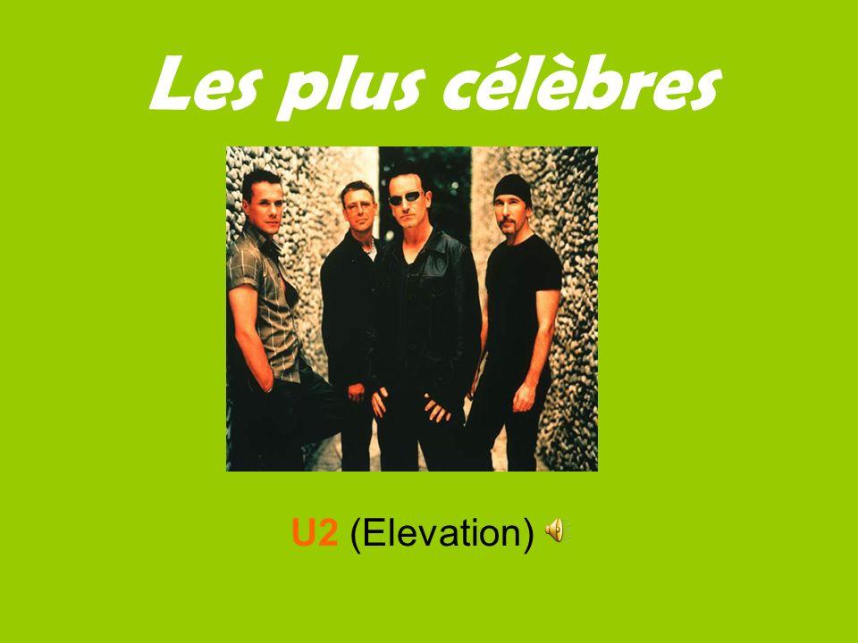 Les plus célèbres U2 (Elevation)