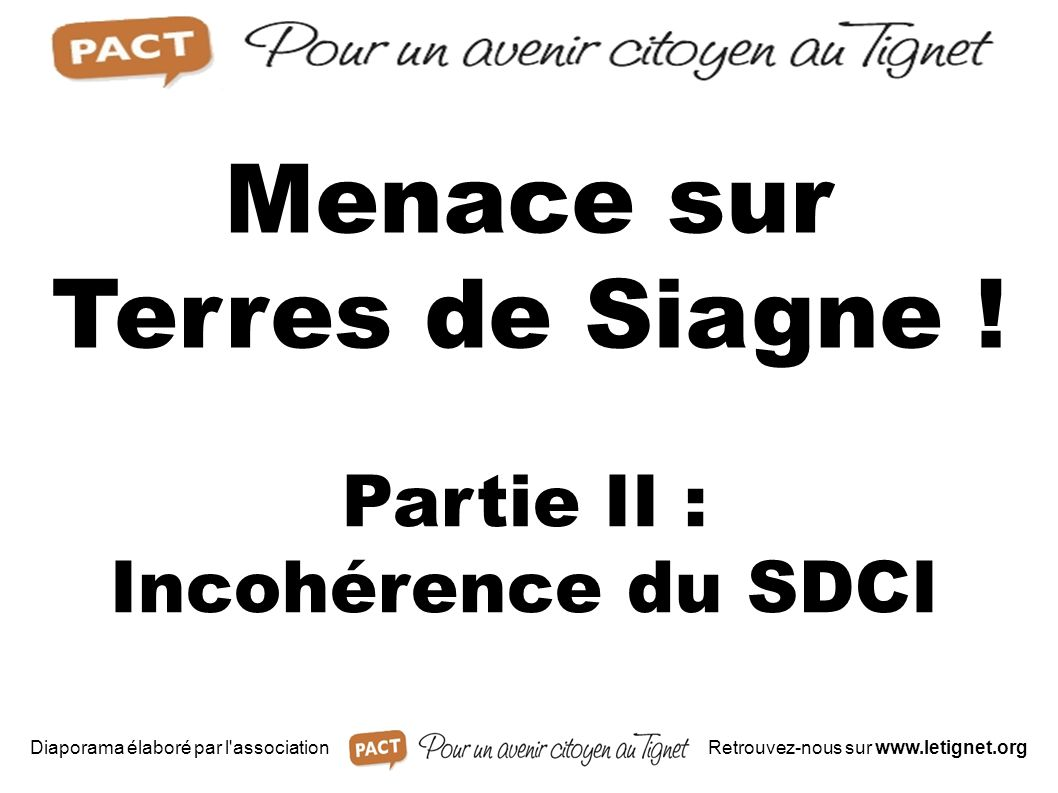 Partie II : Incohérence du SDCI Menace sur Terres de Siagne ! Diaporama élaboré par l'associationRetrouvez-nous sur www.letignet.org
