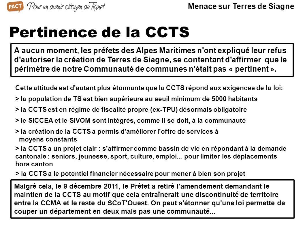 Pertinence de la CCTS A aucun moment, les préfets des Alpes Maritimes n'ont expliqué leur refus d'autoriser la création de Terres de Siagne, se conten