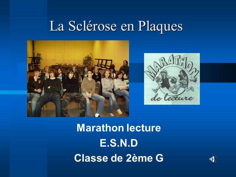 La Sclérose en Plaques Marathon lecture E.S.N.D Classe de 2ème G