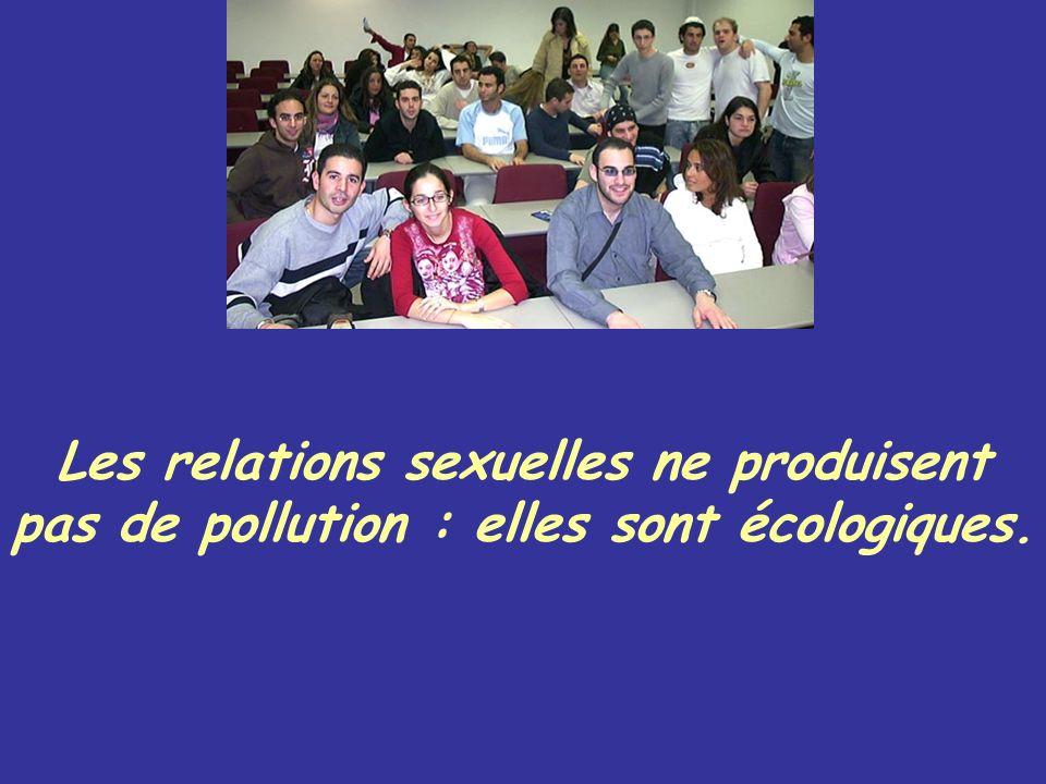 Les relations sexuelles ne produisent pas de pollution : elles sont écologiques.