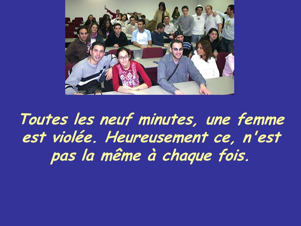 Toutes les neuf minutes, une femme est violée. Heureusement ce, n'est pas la même à chaque fois.