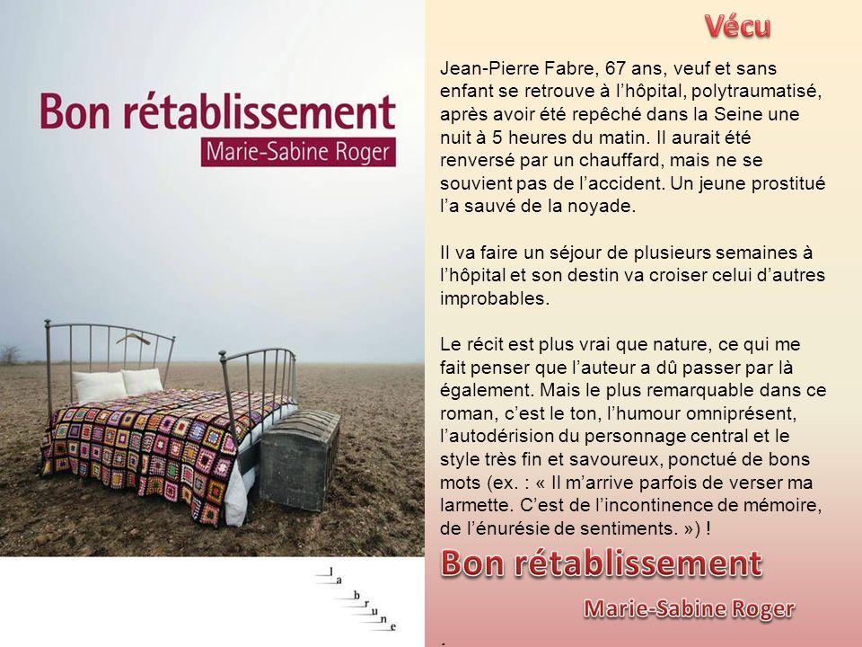Jean-Pierre Fabre, 67 ans, veuf et sans enfant se retrouve à lhôpital, polytraumatisé, après avoir été repêché dans la Seine une nuit à 5 heures du matin.