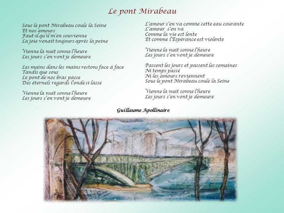 Le pont Mirabeau Lamour sen va comme cette eau courante Lamour sen va Comme la vie est lente Et comme lEspérance est violente Vienne la nuit sonne lhe