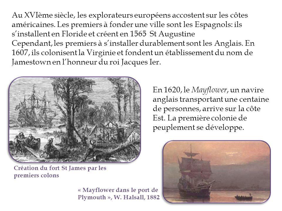 Au XVIème siècle, les explorateurs européens accostent sur les côtes américaines. Les premiers à fonder une ville sont les Espagnols: ils sinstallent