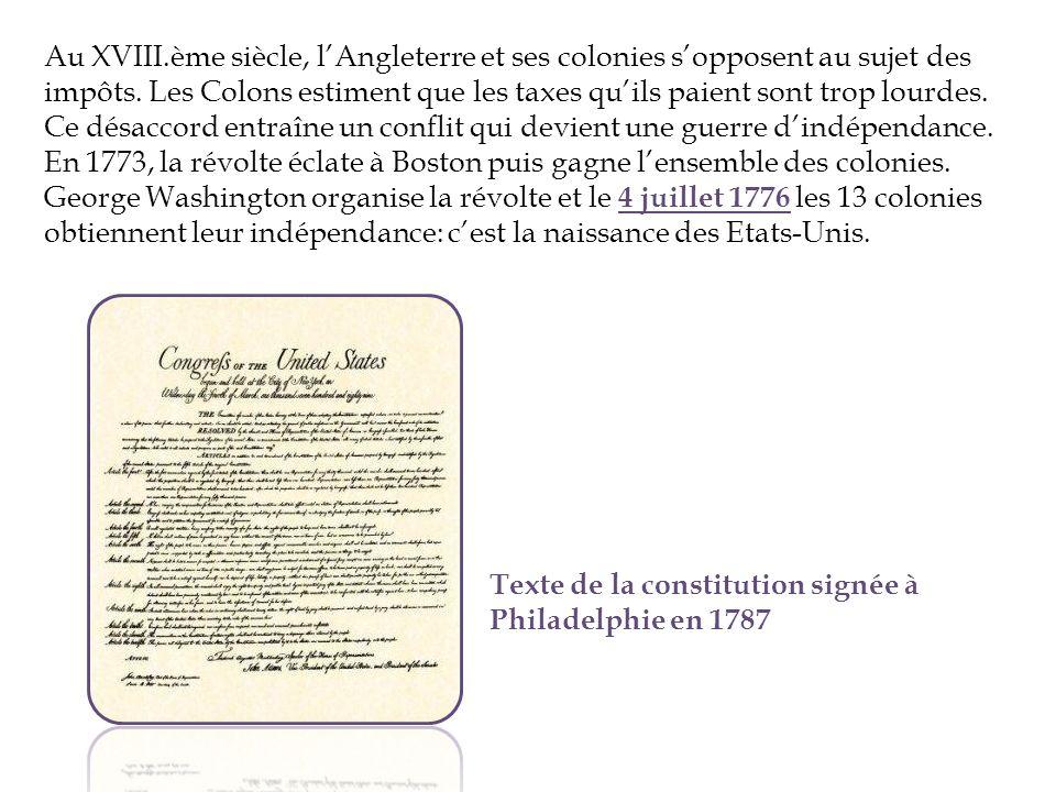 Au XVIII.ème siècle, lAngleterre et ses colonies sopposent au sujet des impôts. Les Colons estiment que les taxes quils paient sont trop lourdes. Ce d
