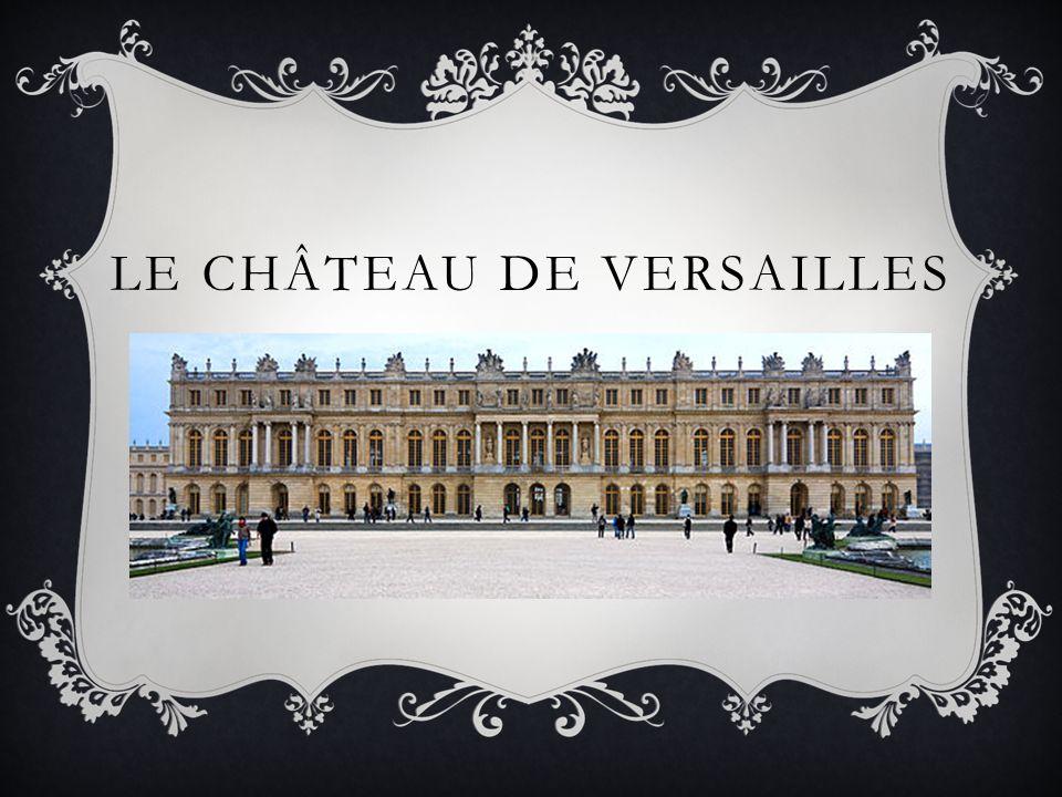 LE ROI SOLEIL – LOUIS XIV Louis XIV roi de France est un grand amateur dart, il se fera construire le plus majestueux des palais : LE CHÂTEAU DE VERSAILLES