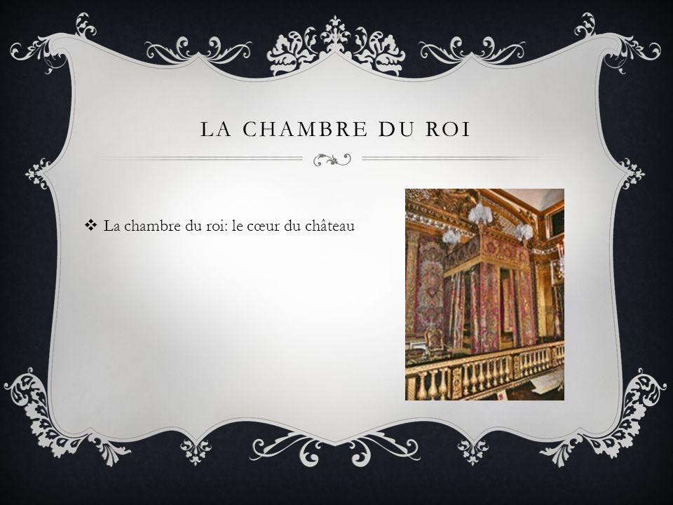 La chambre du roi: le cœur du château LA CHAMBRE DU ROI