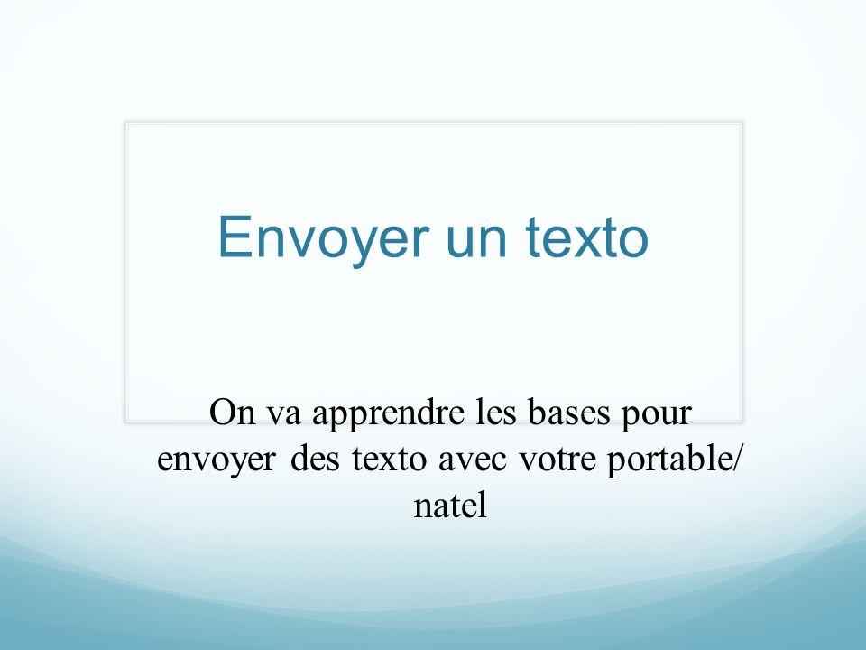Envoyer un texto On va apprendre les bases pour envoyer des texto avec votre portable/ natel
